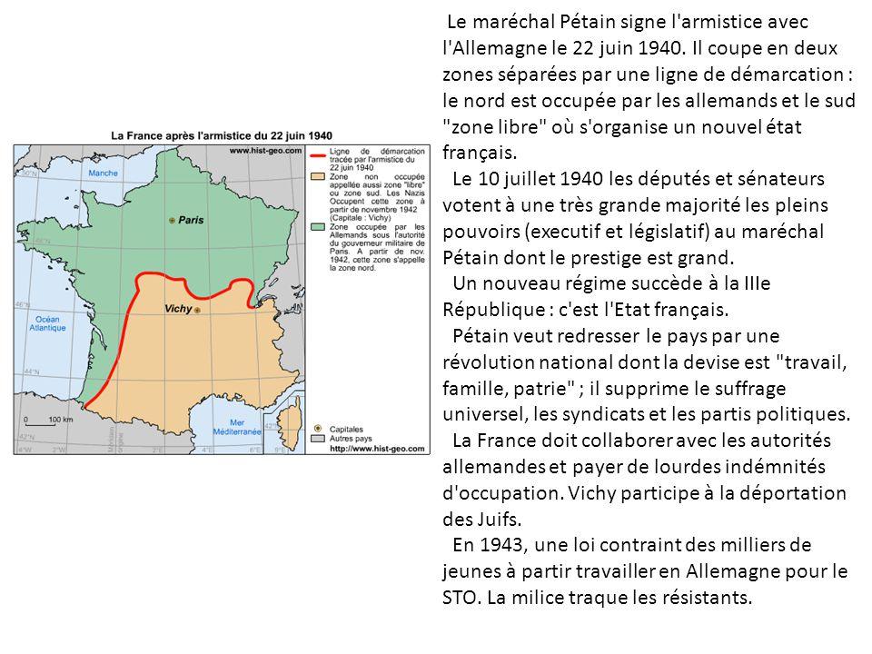 Le maréchal Pétain signe l'armistice avec l'Allemagne le 22 juin 1940. Il coupe en deux zones séparées par une ligne de démarcation : le nord est occu