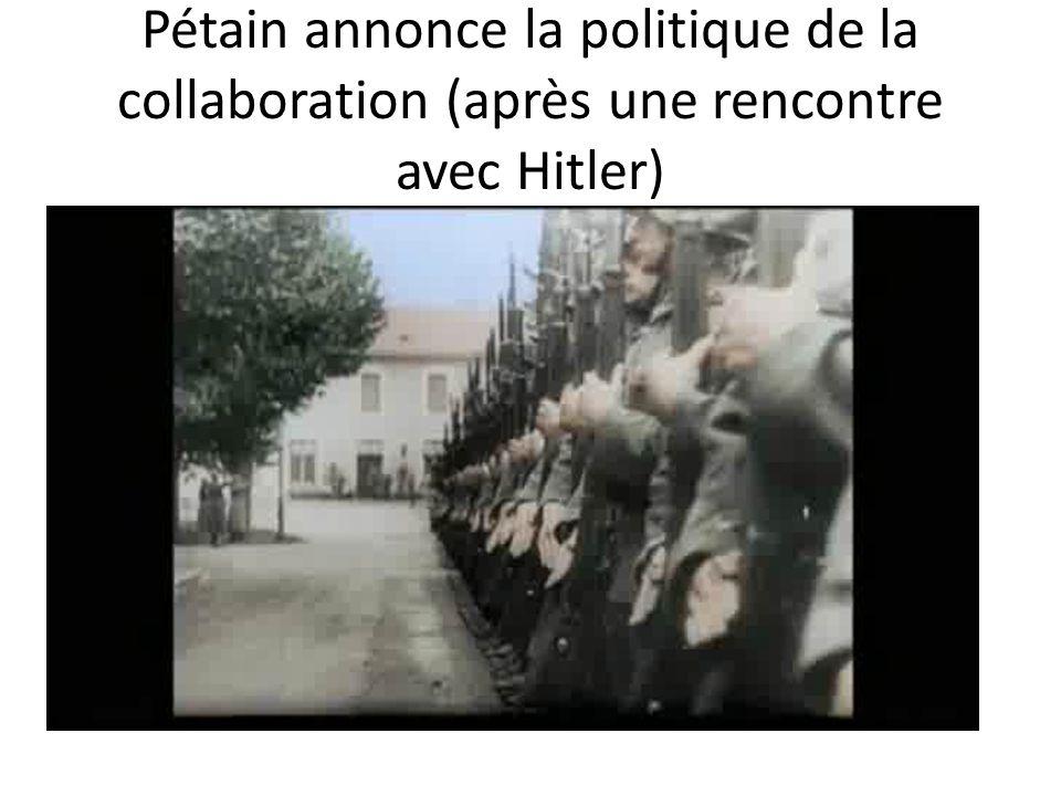30 octobre 1940 C est dans l honneur et pour maintenir l unité française, une unité de dix siècles, dans le cadre d une activité constructive du nouvel ordre européen, que j entre aujourd hui dans la voie de la collaboration.