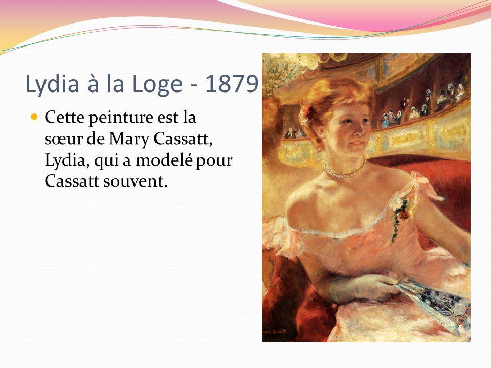 Lydia à la Loge - 1879 Cette peinture est la sœur de Mary Cassatt, Lydia, qui a modelé pour Cassatt souvent.