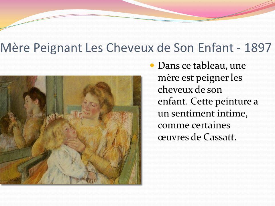 Mère Peignant Les Cheveux de Son Enfant - 1897 Dans ce tableau, une mère est peigner les cheveux de son enfant.