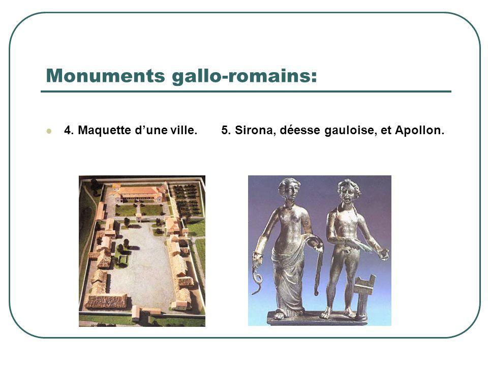 Monuments gallo-romains: 4. Maquette d'une ville. 5. Sirona, déesse gauloise, et Apollon.