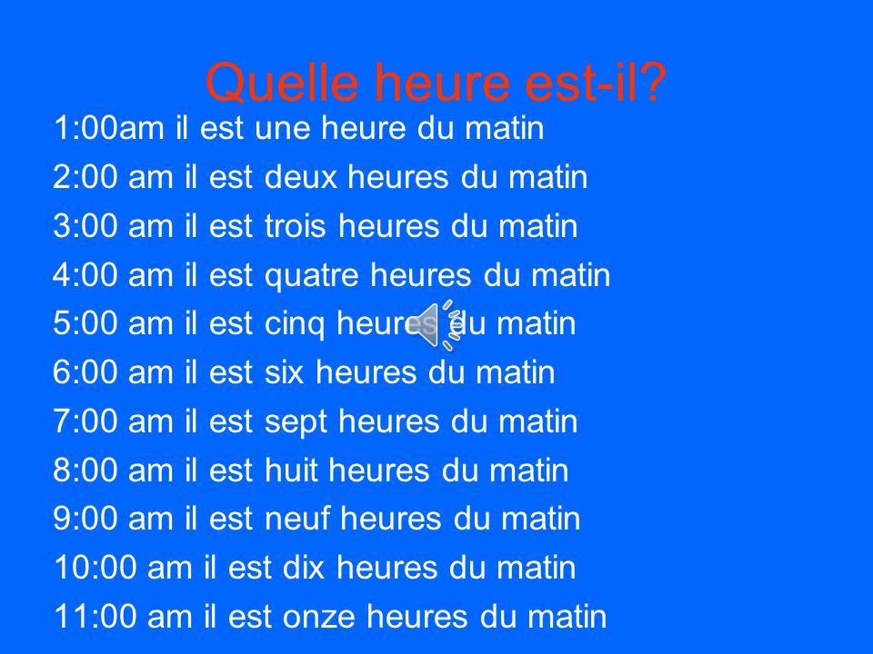 Quelle heure est-il? L'apr 1h05 il est une heure cinq 2h10 il est deux heures dix 3h 15 il est trois heures et quart 4h20 il est quatre heures vingt 5