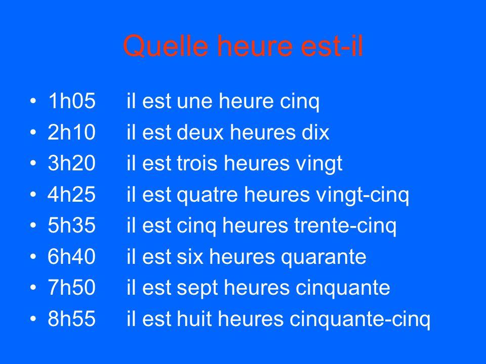 Quelle heure est-il? (use 24 hr clock) 9h du matin 10h du soir 3h de l'après-midi 5h du soir 4h du matin 12h de l'après-midi 12 h du matin