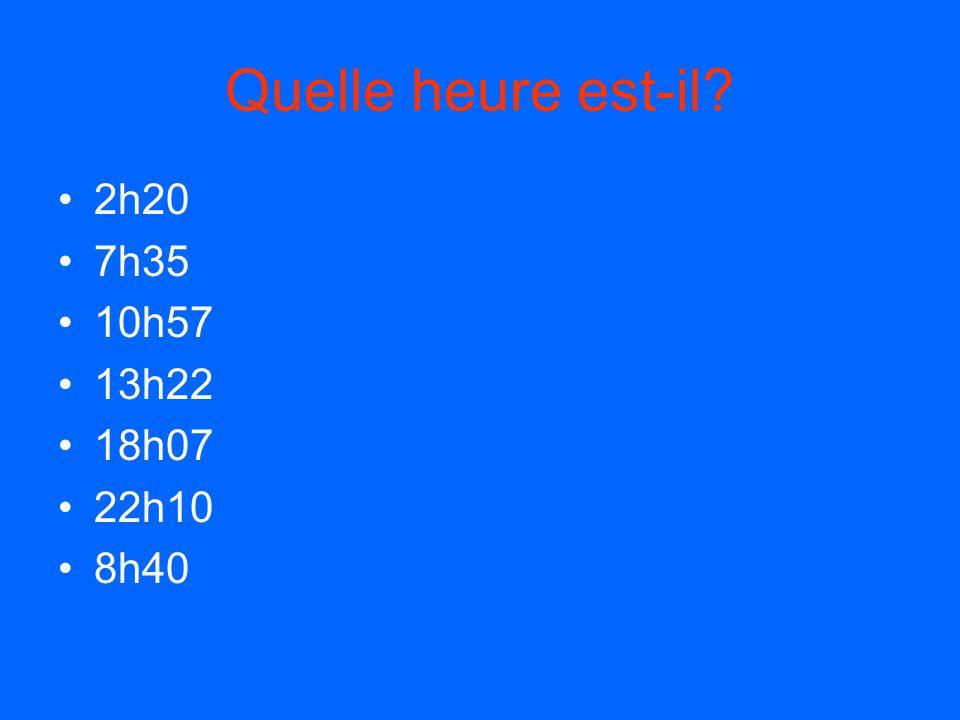 Quelle heure est-il maintenant? il est une heure de l'apres-midi 1h de l'après-midi il est treize heures 13h00 Quelle heure est-il? 1.1h5. 13h 2.3h106