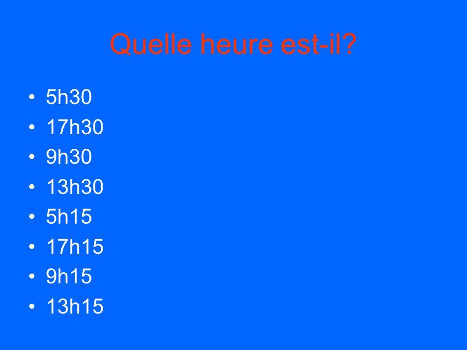 Quelle heure est il? Half hour 1h30 il est une heure et demie Quarter hours 1h15 il est une heure et le quart 1h45 il est deux heures moins le quart P