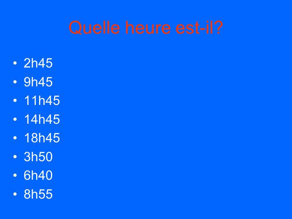 Quelle heure est-il? 5h30 17h30 9h30 13h30 5h15 17h15 9h15 13h15
