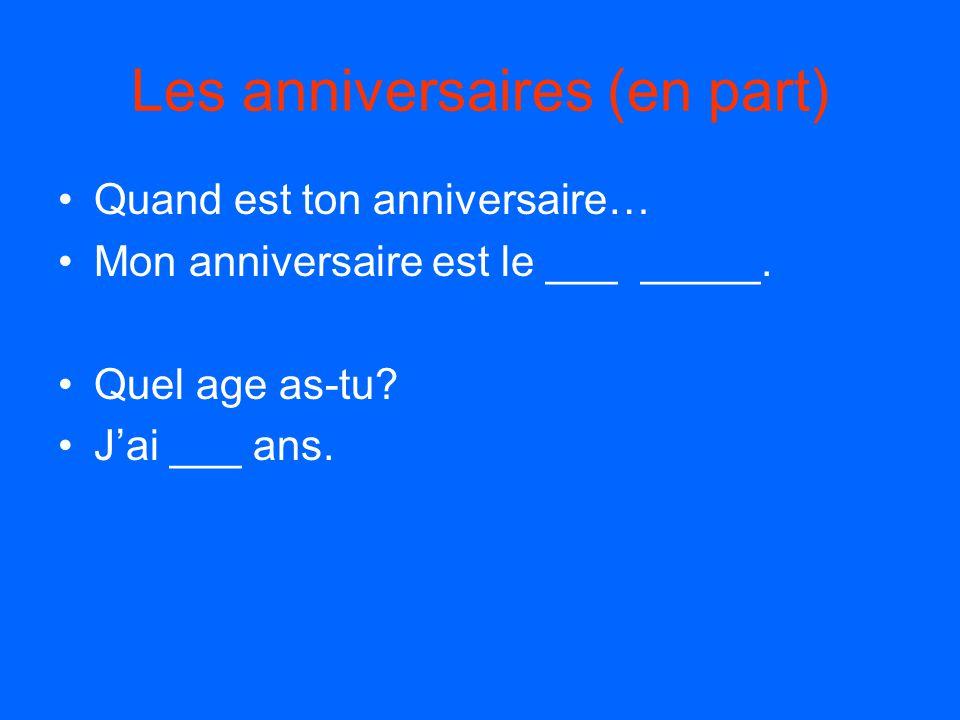 Les anniversaires (en part) Quand est ton anniversaire… Mon anniversaire est le ___ _____.