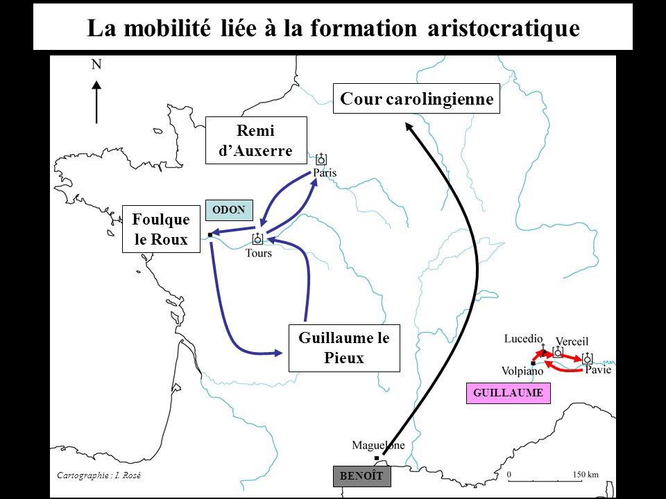 La mobilité liée à la formation aristocratique Cour carolingienne Guillaume le Pieux Foulque le Roux Remi d'Auxerre BENOÎT ODON GUILLAUME Cartographie : I.