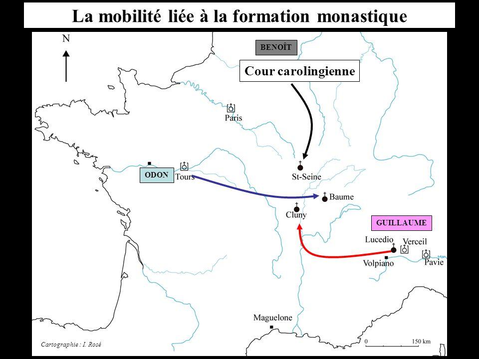 La mobilité liée à la formation monastique Cour carolingienne BENOÎT ODON GUILLAUME Cartographie : I.