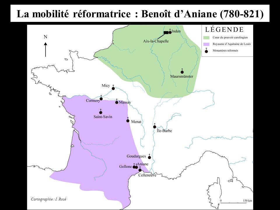 La mobilité réformatrice : Benoît d'Aniane (780-821) Cartographie : I. Rosé