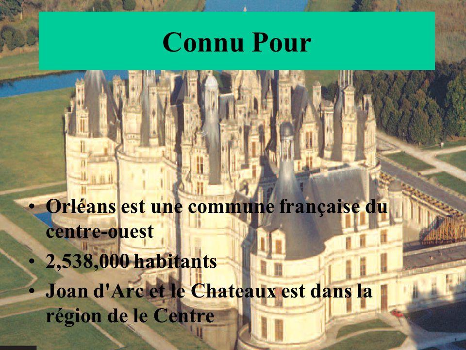 Connu Pour Orléans est une commune française du centre-ouest 2,538,000 habitants Joan d'Arc et le Chateaux est dans la région de le Centre