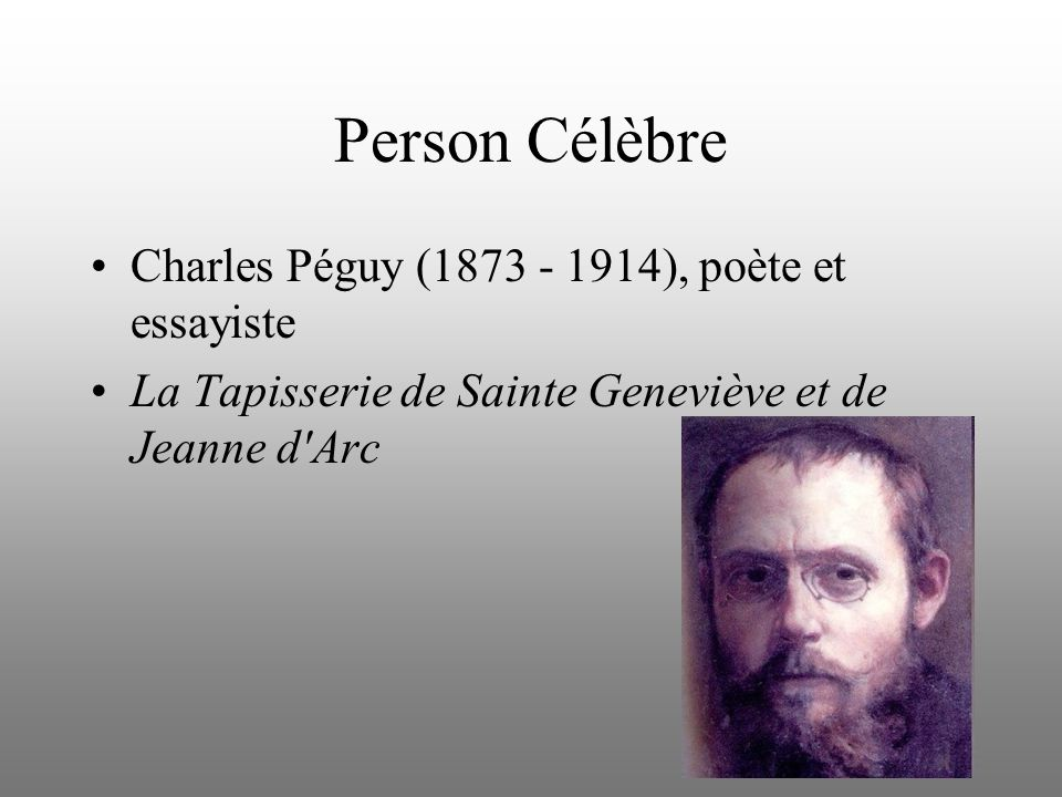 Person Célèbre Charles Péguy (1873 - 1914), poète et essayiste La Tapisserie de Sainte Geneviève et de Jeanne d'Arc