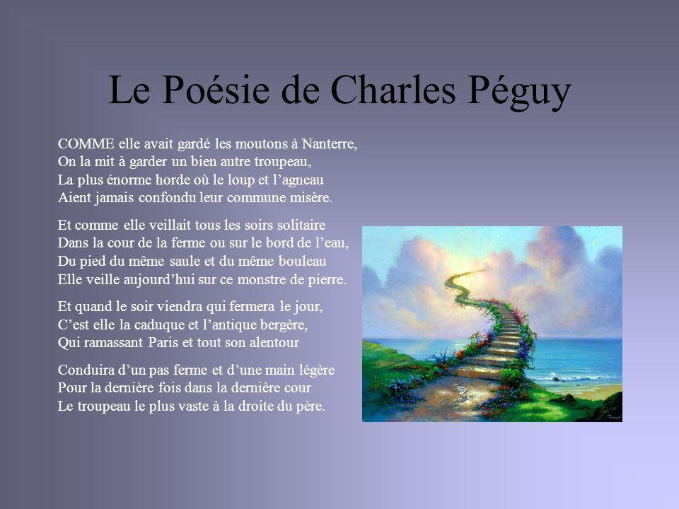 Le Poésie de Charles Péguy COMME elle avait gardé les moutons à Nanterre, On la mit à garder un bien autre troupeau, La plus énorme horde où le loup e