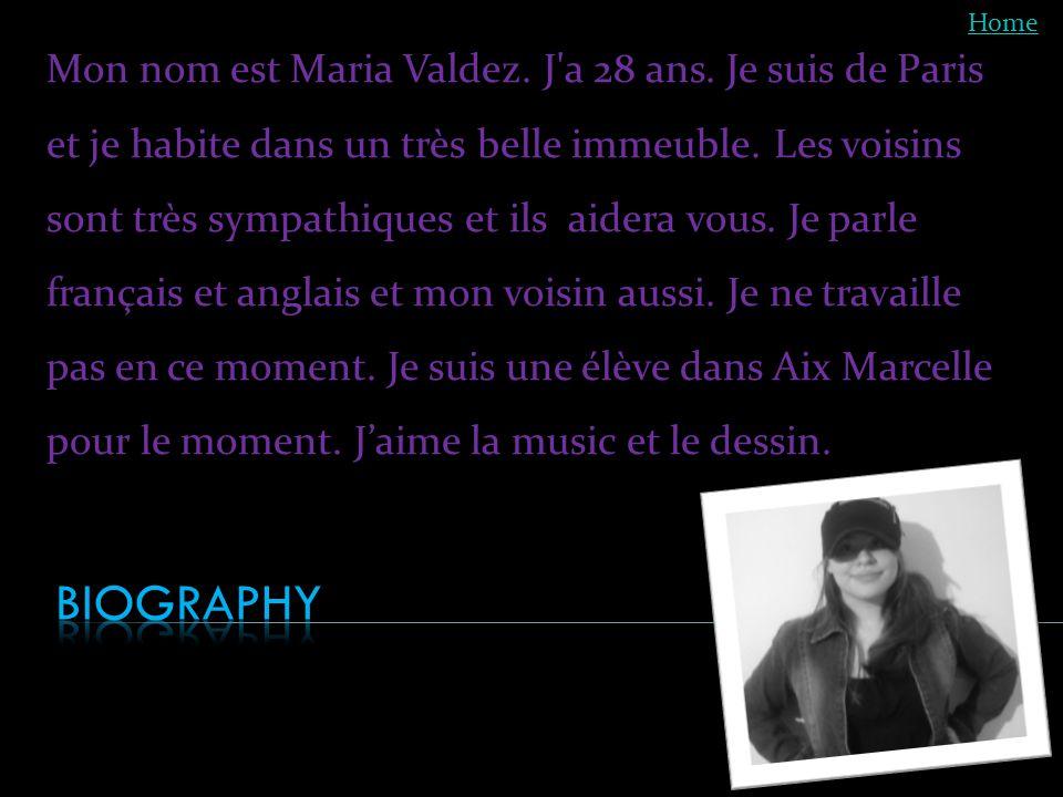 Mon nom est Maria Valdez.J a 28 ans. Je suis de Paris et je habite dans un très belle immeuble.