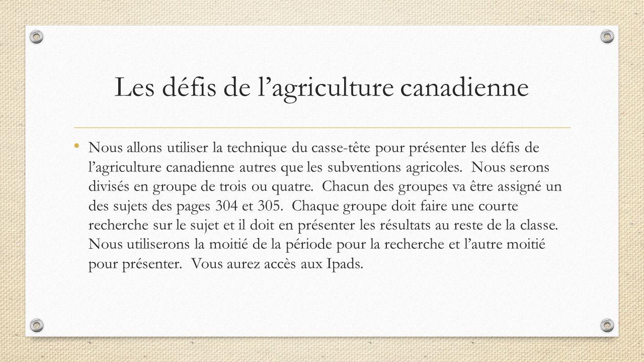 Les défis de l'agriculture canadienne Nous allons utiliser la technique du casse-tête pour présenter les défis de l'agriculture canadienne autres que les subventions agricoles.