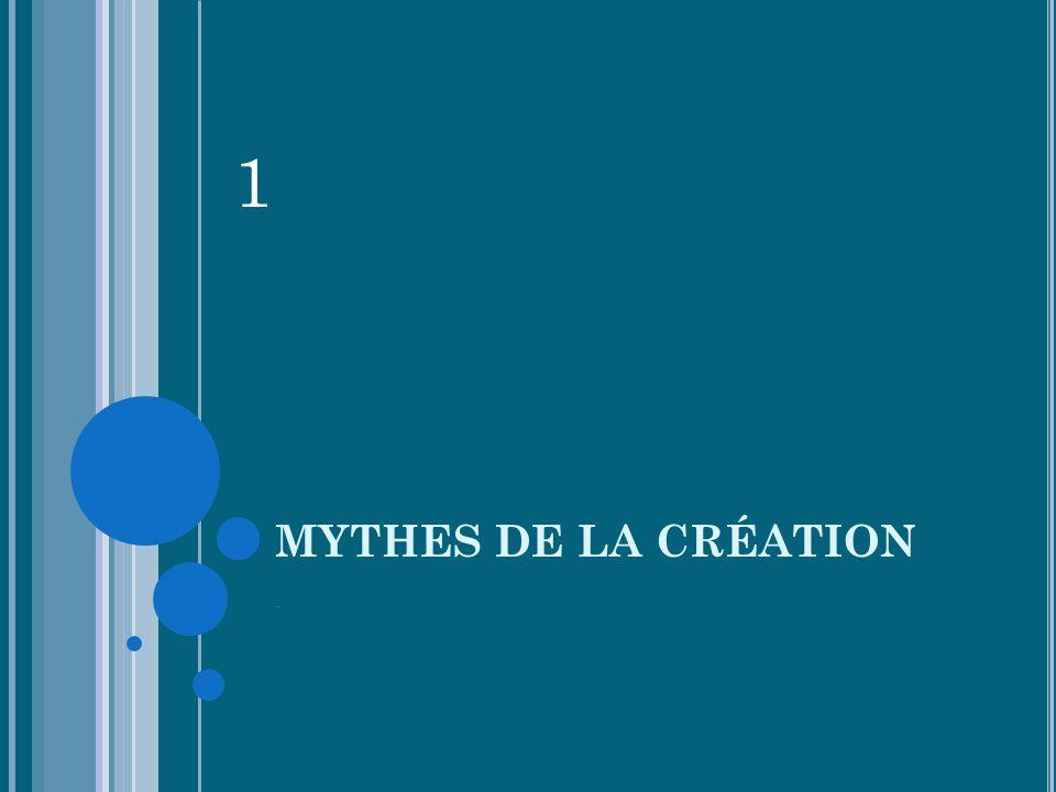 MYTHES DE LA CRÉATION - 1