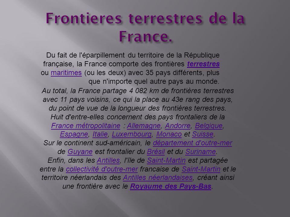 Du fait de l'éparpillement du territoire de la République française, la France comporte des frontières terrestres ou maritimes (ou les deux) avec 35 p