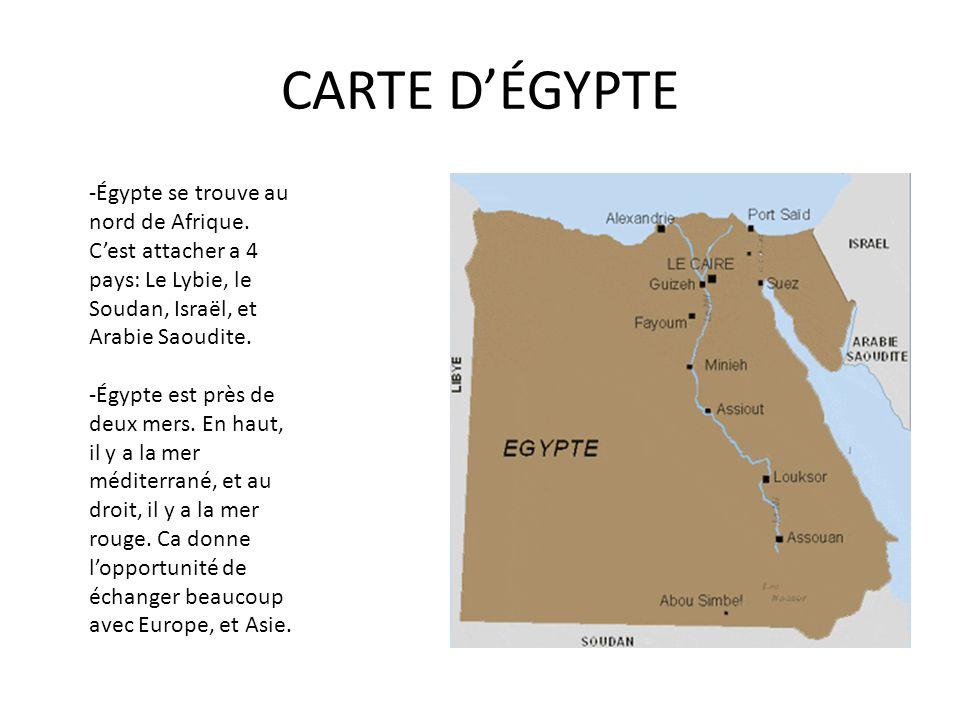 CARTE D'ÉGYPTE -Égypte se trouve au nord de Afrique. C'est attacher a 4 pays: Le Lybie, le Soudan, Israël, et Arabie Saoudite. -Égypte est près de deu