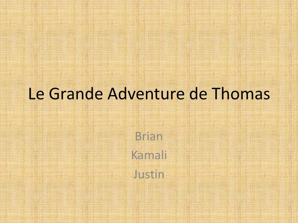 Le Grande Adventure de Thomas Brian Kamali Justin