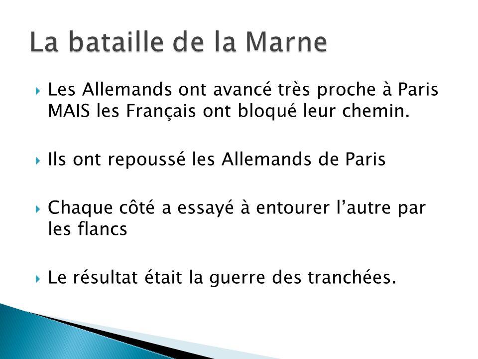  Les Allemands ont avancé très proche à Paris MAIS les Français ont bloqué leur chemin.