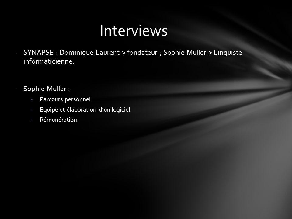 -SYNAPSE : Dominique Laurent > fondateur ; Sophie Muller > Linguiste informaticienne. -Sophie Muller : -Parcours personnel -Equipe et élaboration d'un