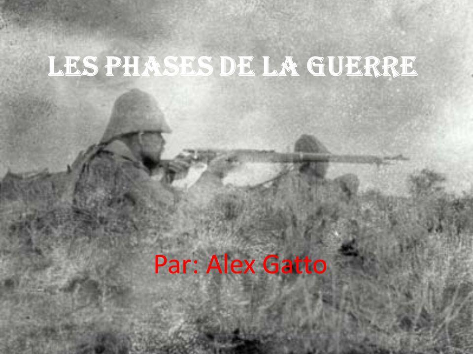 Les phases de la Guerre Par: Alex Gatto