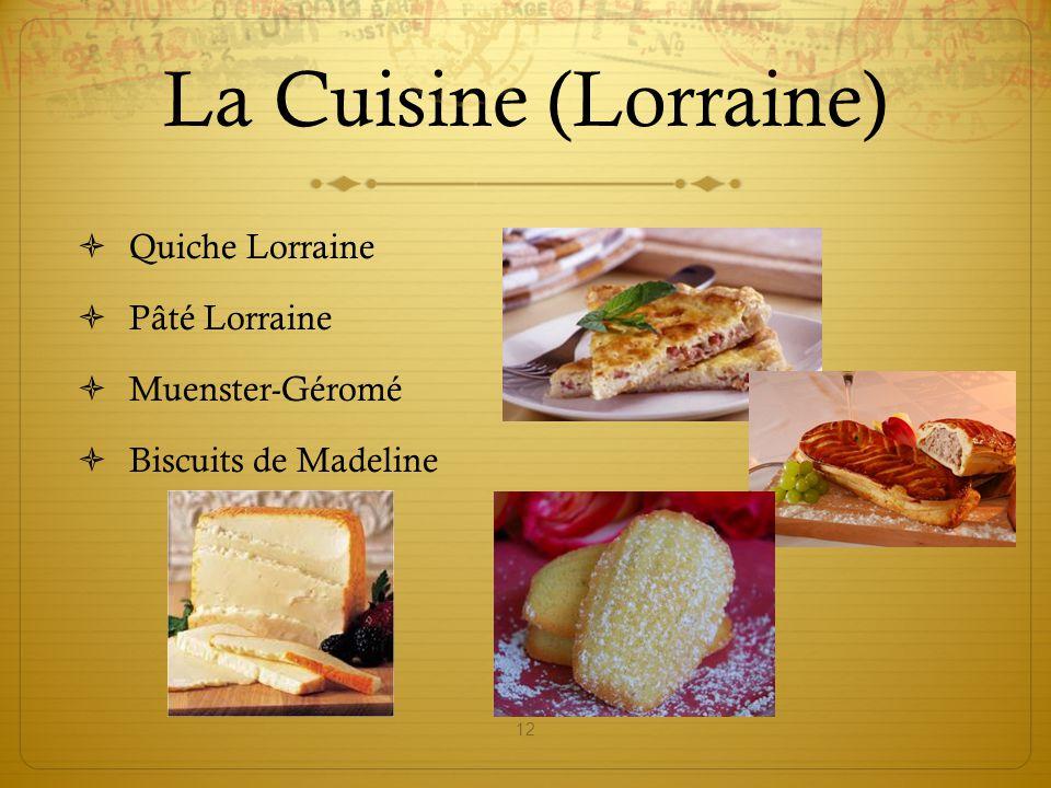 La Cuisine (Lorraine)  Quiche Lorraine  Pâté Lorraine  Muenster-Géromé  Biscuits de Madeline 12