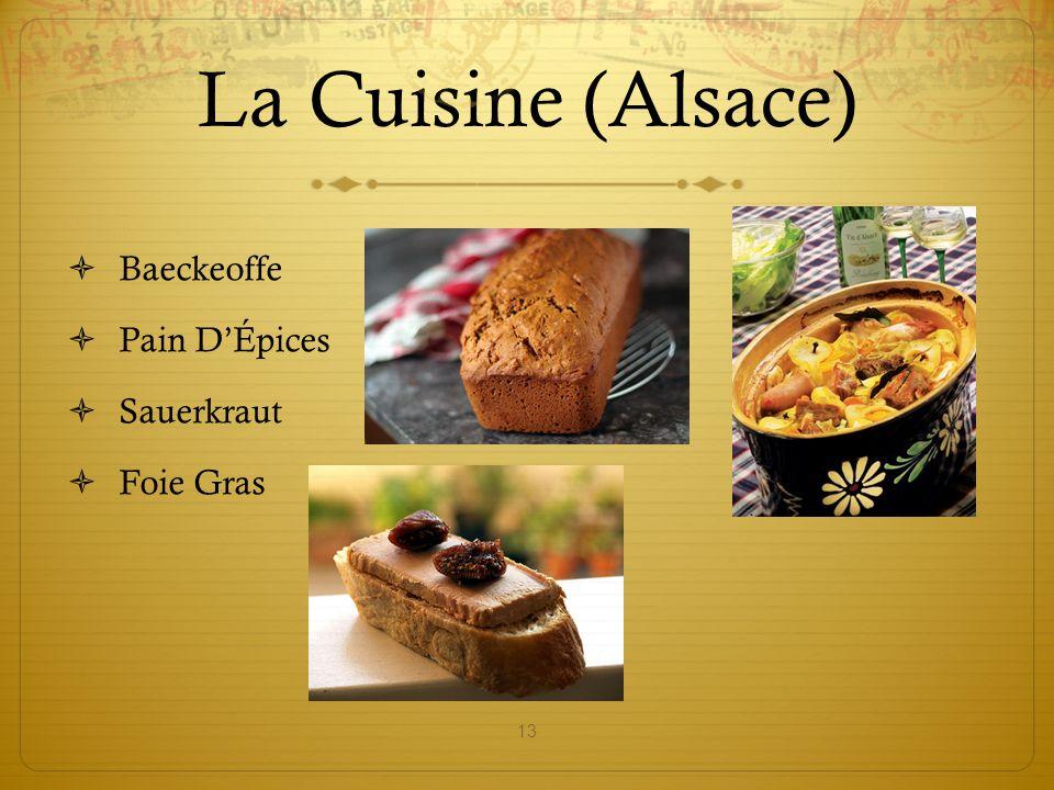 La Cuisine (Alsace)  Baeckeoffe  Pain D'Épices  Sauerkraut  Foie Gras 13