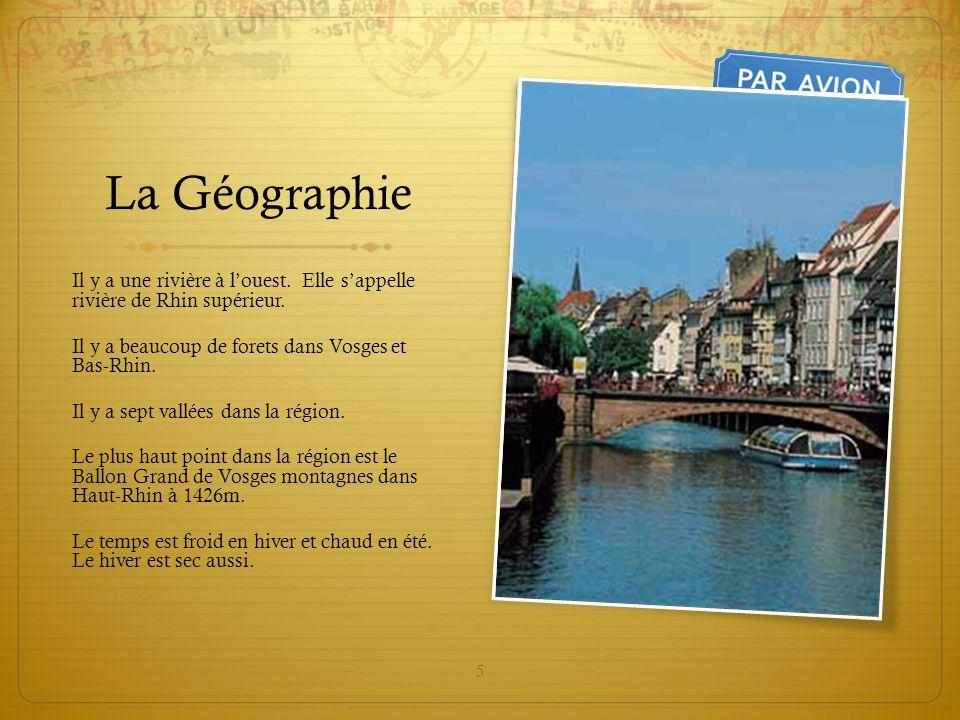 5 La Géographie Il y a une rivière à l'ouest. Elle s'appelle rivière de Rhin supérieur. Il y a beaucoup de forets dans Vosges et Bas-Rhin. Il y a sept