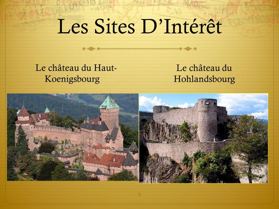 9 Les Sites D'Intérêt Le château du Haut- Koenigsbourg Le château du Hohlandsbourg