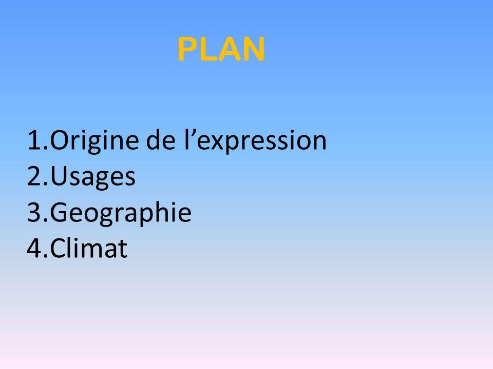 Origine de l'expression -Locution désignant la France.