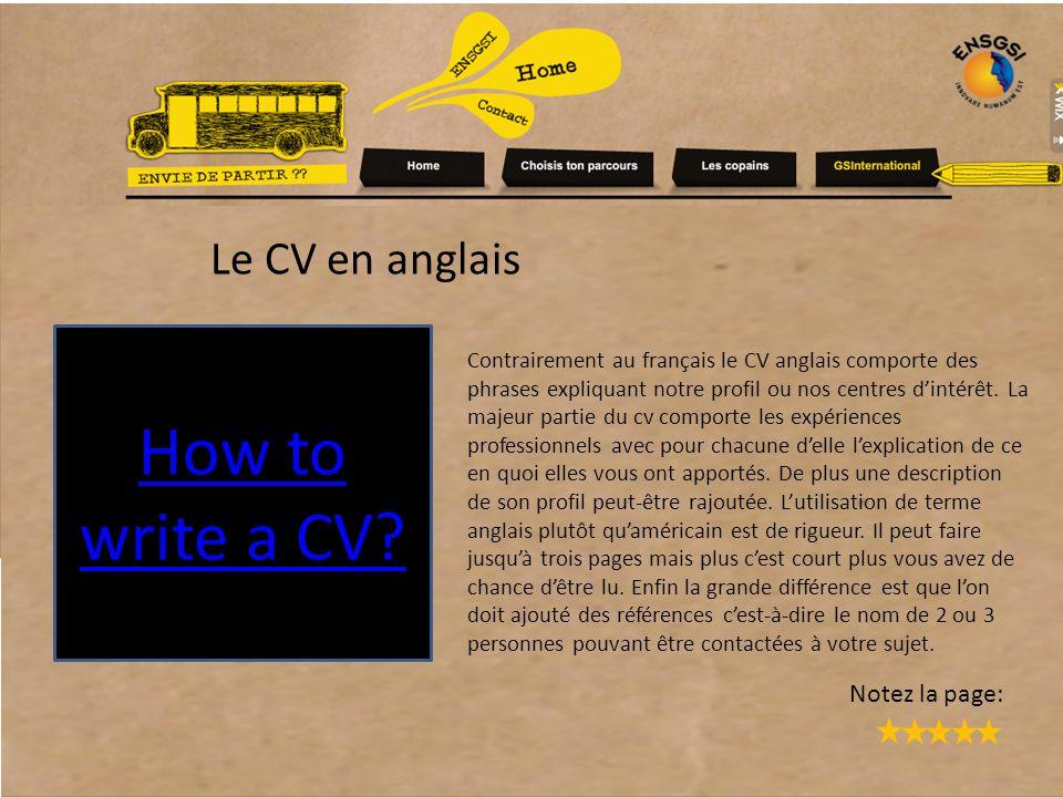 Le CV en anglais Contrairement au français le CV anglais comporte des phrases expliquant notre profil ou nos centres d'intérêt.