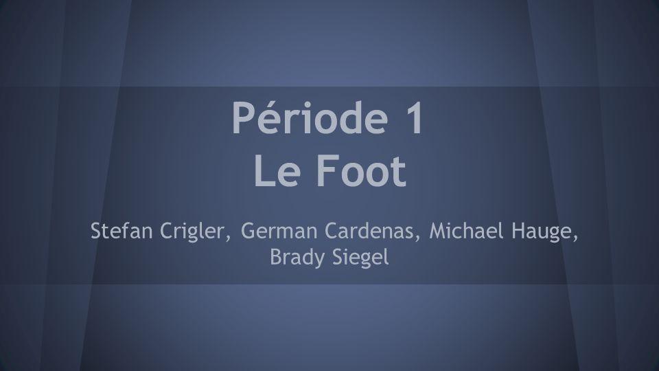 Période 1 Le Foot Stefan Crigler, German Cardenas, Michael Hauge, Brady Siegel