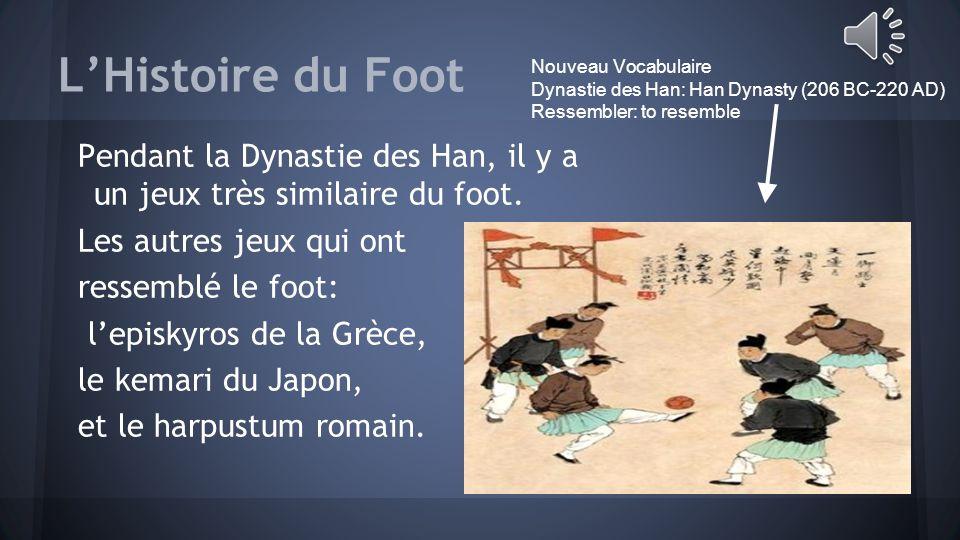 L'Histoire du Foot Pendant la Dynastie des Han, il y a un jeux très similaire du foot.