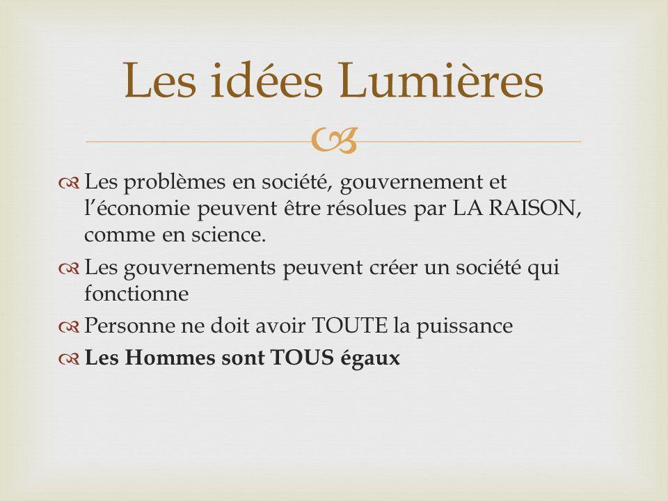   Les problèmes en société, gouvernement et l'économie peuvent être résolues par LA RAISON, comme en science.