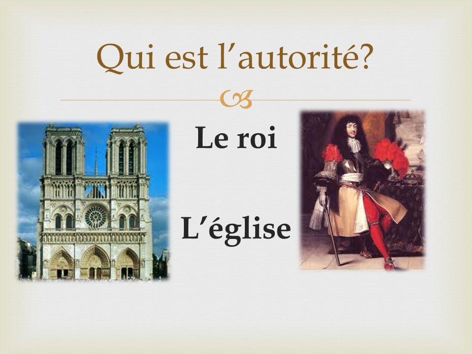  Le roi L'église Qui est l'autorité?