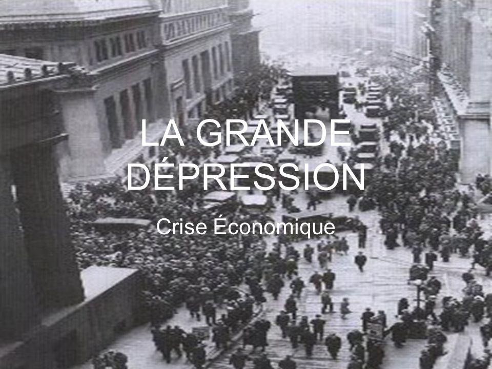 LA GRANDE DÉPRESSION Crise Économique