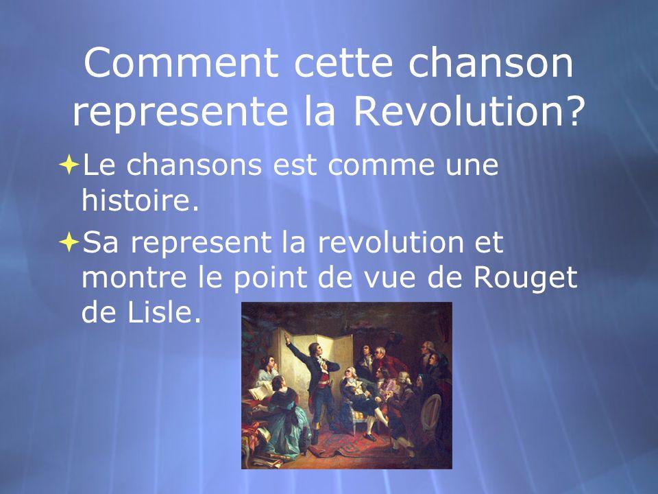 Comment cette chanson represente la Revolution.  Le chansons est comme une histoire.