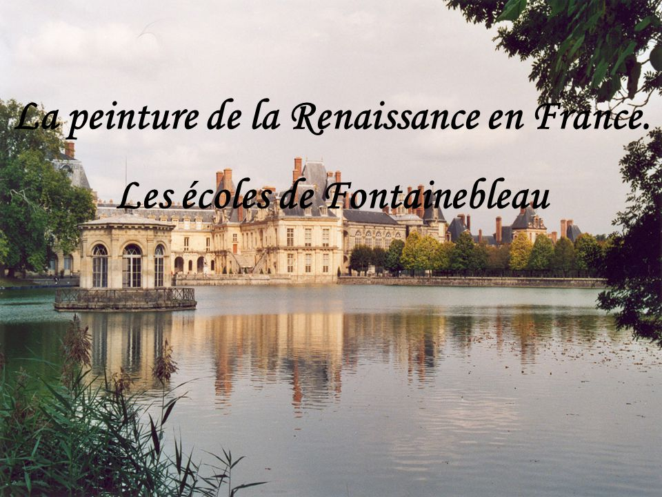 La première école de Fontainebleau L'essor se poursuit de 1530 à 1570, couvrant quatre règnes : ▪ François Ier ▪ Henri II ▪ François II ▪ Charles IX François Ier décide de modifier le château médiéval pour en faire une résidence royale.