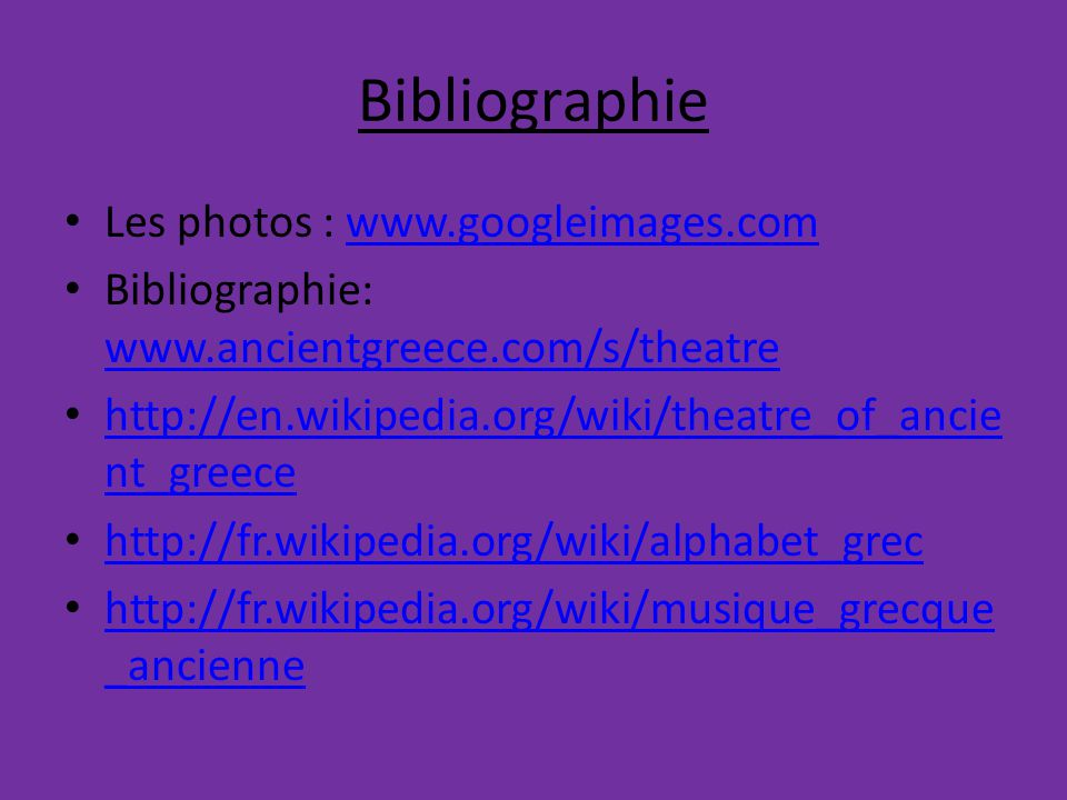 Bibliographie http://translate.google.ca/translate?hl=langpa ir=en7%cfr&uhttp://enwikipedia.org/ancient_ greek_art http://translate.google.ca/translate?hl=langpa ir=en7%cfr&uhttp://enwikipedia.org/ancient_ greek_art http://membres.multimania.fr/discographies/l a_musique_grecque_antique.htm http://membres.multimania.fr/discographies/l a_musique_grecque_antique.htm http://wiki.answers.com/Q/Who_were_famo us_artists_in_Ancient_Greece http://wiki.answers.com/Q/Who_were_famo us_artists_in_Ancient_Greece http://arthistory.about.com/library/artists/list s/national/bl_ancgrk_artists.htm http://arthistory.about.com/library/artists/list s/national/bl_ancgrk_artists.htm