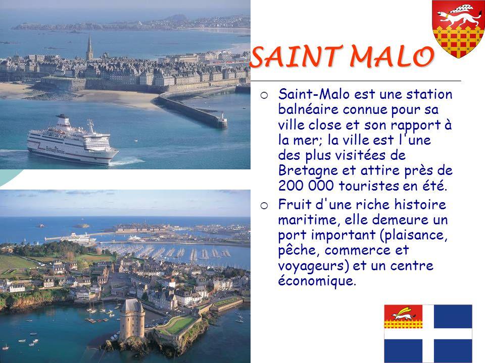 SAINT MALO  Saint-Malo est une station balnéaire connue pour sa ville close et son rapport à la mer; la ville est l'une des plus visitées de Bretagne