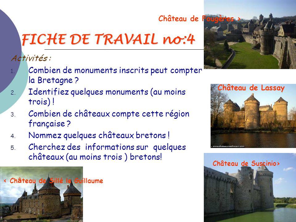FICHE DE TRAVAIL no:4 Activités : 1. Combien de monuments inscrits peut compter la Bretagne ? 2. Identifiez quelques monuments (au moins trois) ! 3. C