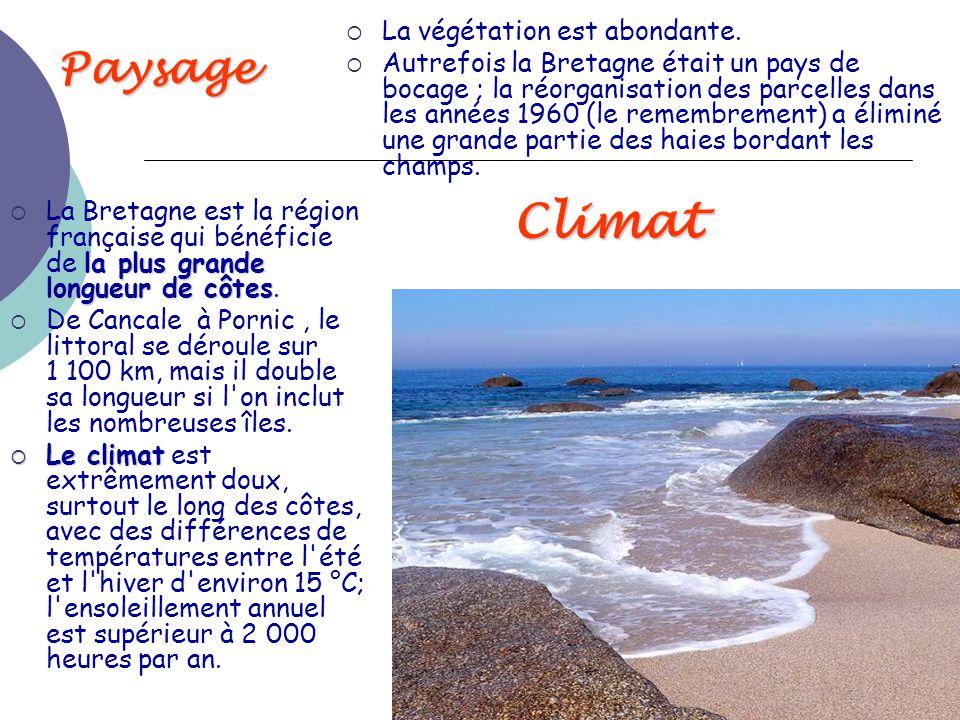 Climat la plus grande longueur de côtes  La Bretagne est la région française qui bénéficie de la plus grande longueur de côtes.  De Cancale à Pornic