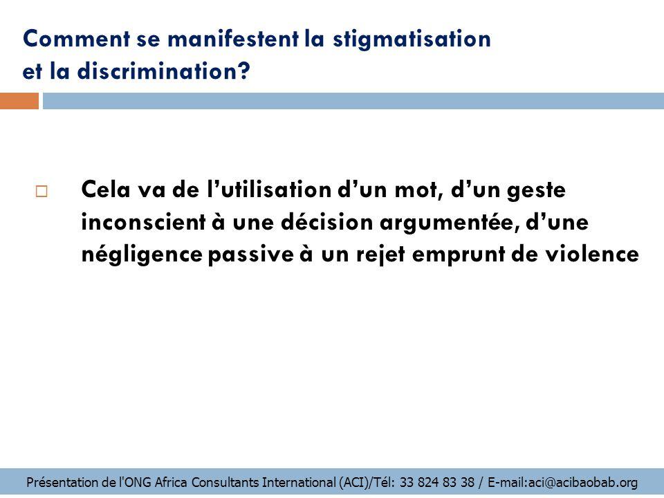 Conséquences de la stigmatisation et de la discrimination ETAPE 2 :  Elles favorisent le déni de la maladie par les personnes atteintes et restreint leur recours aux soins.