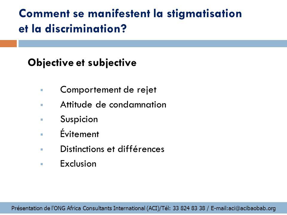 La stigmatisation est un monstrueux mélange d'infamie, d'injustice et d'ignorance que l'on a laissé s'étendre autour de la maladie.