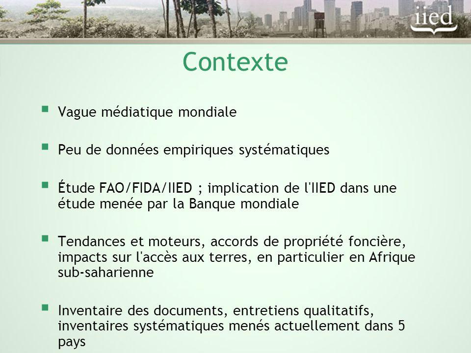 Contexte  Vague médiatique mondiale  Peu de données empiriques systématiques  Étude FAO/FIDA/IIED ; implication de l'IIED dans une étude menée par