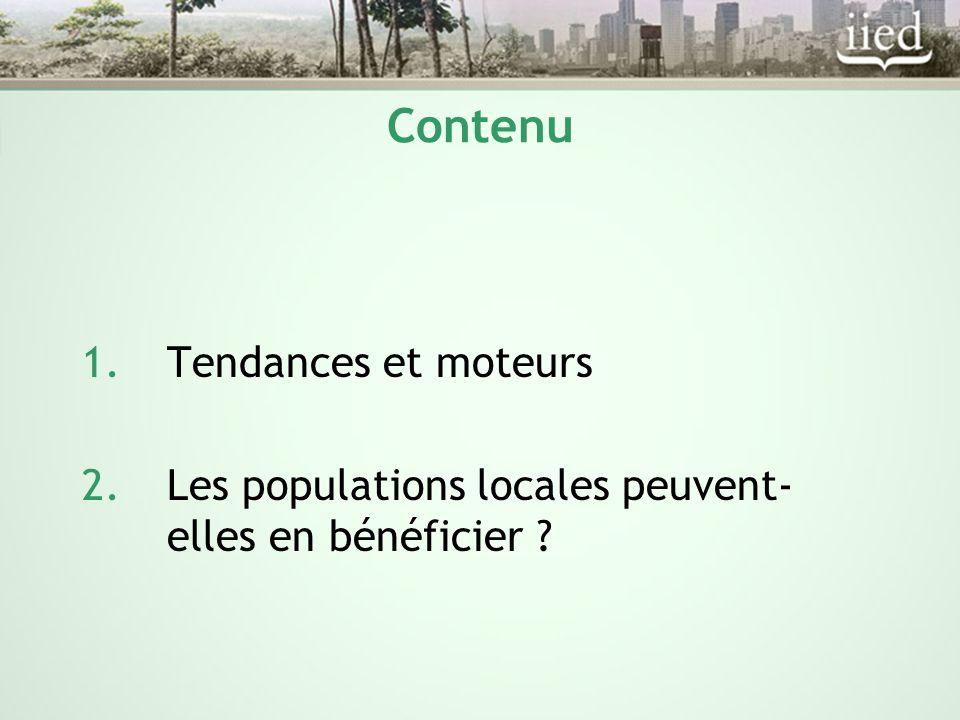Contenu 1.Tendances et moteurs 2.Les populations locales peuvent- elles en bénéficier ?