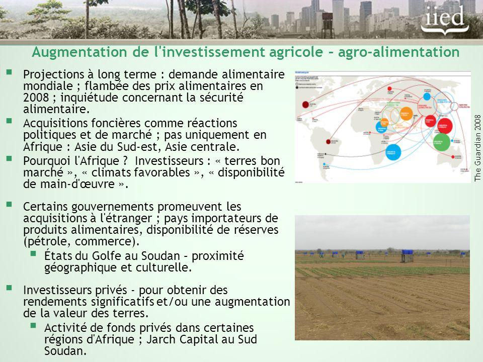 Augmentation de l investissement agricole – agro-alimentation  Projections à long terme : demande alimentaire mondiale ; flambée des prix alimentaires en 2008 ; inquiétude concernant la sécurité alimentaire.