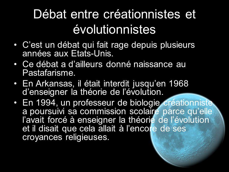 Débat entre créationnistes et évolutionnistes C'est un débat qui fait rage depuis plusieurs années aux Etats-Unis. Ce débat a d'ailleurs donné naissan
