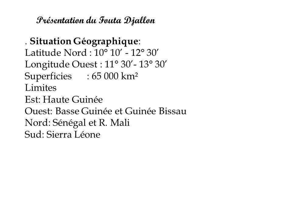 . Situation Géographique : Latitude Nord : 10° 10' - 12° 30' Longitude Ouest : 11° 30'- 13° 30' Superficies : 65 000 km² Limites Est: Haute Guinée Oue